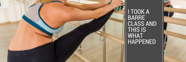 I Took A Barre Class And This Is What Happened